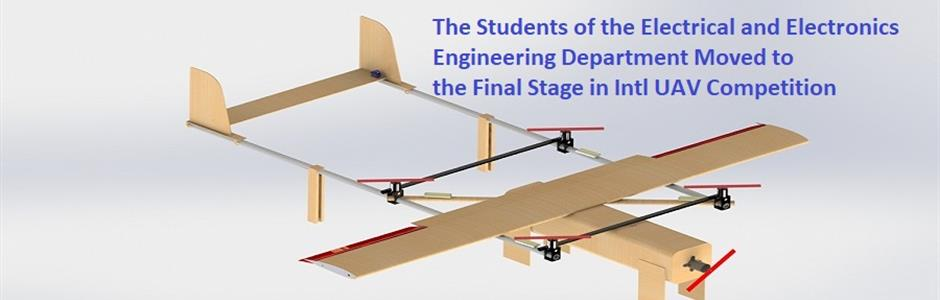 The Electrical and Electronics Engineering Students Moved to the Final Stage in Intl UAV Competition